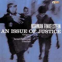 An Issue Of Justice: Origins Of The Israel / Palestine Conflict