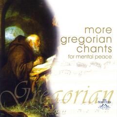 More Gregorian Chants For Mental Peace