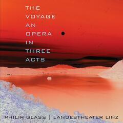 Philip Glass: The Voyage
