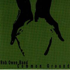 The Rob Owen Band Common Ground