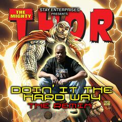 The Mighty Thor Doin It The Hardway Remix