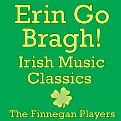 Erin Go Bragh! Irish Music Classics