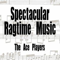 Spectacular Ragtime Music
