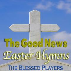 The Good News Easter Hymns