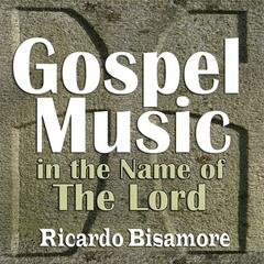Gospel Music In The Name Of The Lord