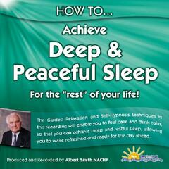 HOW TO ACHIEVE DEEP AND PEACEFUL SLEEP - FOR THE REST OF YOUR LIFE