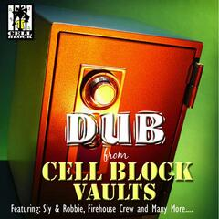 Dub From Cell Block Vaults
