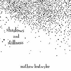 Shadows and Stillness