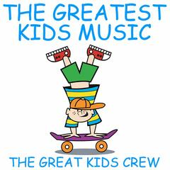 The Greatest Kids Music