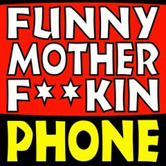 Funny Mother Fuckin Ringtones, Text Tones, Alerts & Alarms