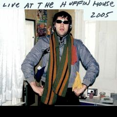 Live At The Huffin House 2005