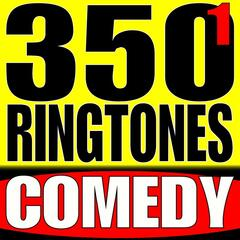 350 Ringtones, Text Alerts & Alarms, Vol. 1 - Comedy Ring Tone Tones & Ringtone Hits
