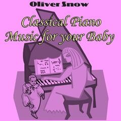 Classical Piano Music for your Baby