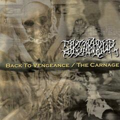 Back to Vengeance / The Carnage