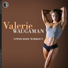 MyBodyBeats Upper Body Workout With Valerie Waugaman