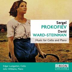 Sergei Prokofiev and David Ward-Steinman: Music for Cello and Piano