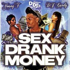 Sex, Drank, Money