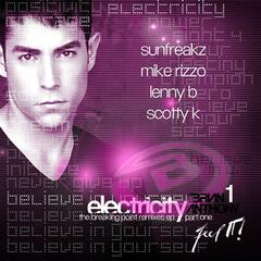 """ELECTRICITY"" (feat. YA BOY) THE BREAKING POINT REMIXES EP - Part 1"