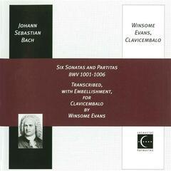 BACH, J.S.: Sonatas and Partitas for Solo Violin, BWV 1001-1006 (arr. W. Evans for harpsichord) (Evans)