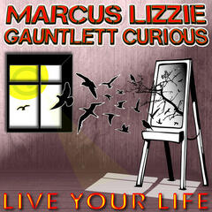 Marcus Gauntlett feat. Lizzie Curious - Live Your Life