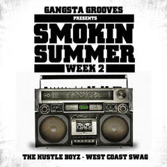 Gangsta Grooves presents: Smokin Summer Week 2