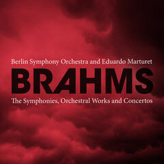 Brahms: The Symphonies, Orchestral Works and Concertos