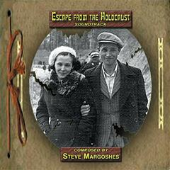 Steve Margoshes: Escape From The Holocaust