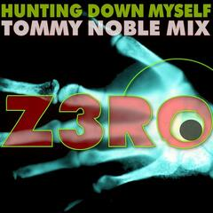 Hunting Down Myself (Tommy Noble Remix)