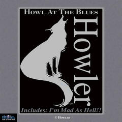 Howl At the Blues