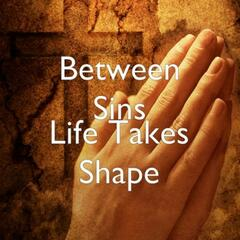 Life Takes Shape