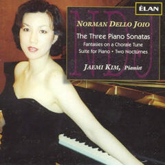 Norman Dello Joio: Three Piano Sonatas, Fantasies On Chorale Tune, Suite For Piano, Two Nocturnes