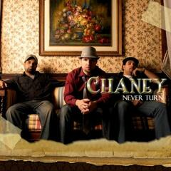 Never Turn By Chaney