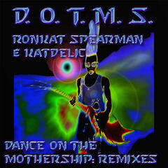 D.O.T.M.S. (Dance On the Mothership) [Remixes]