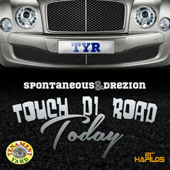 Touch Di Road Today - Single