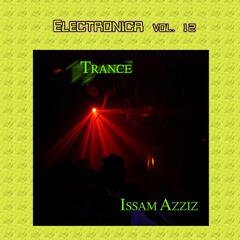 Electronica Vol. 12: Issam Azziz-Trance This