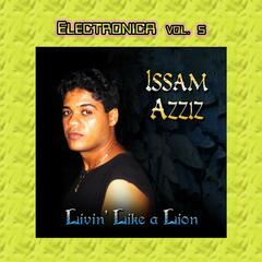 Electronica Vol. 5: Isaam Azziz_Livin' Like A Lion
