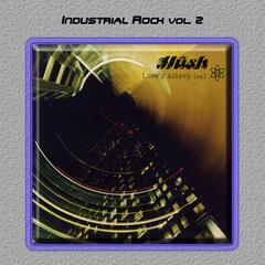 Industrial Rock Vol. 2: Hush-Love's Asleep