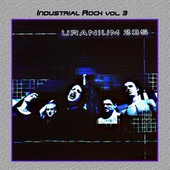Industrial Rock Vol. 3: Uranium 235