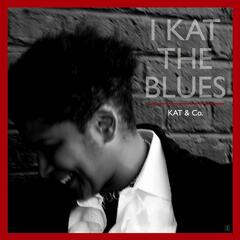 I Kat the Blues