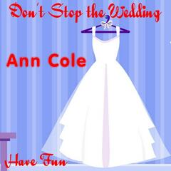 Don't Stop the Wedding