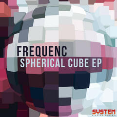 Spherical Cube EP