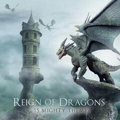 Reign of Dragons - 12 Mighty Themes