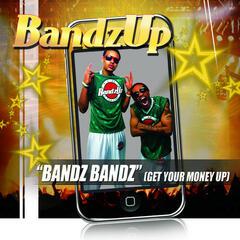 Bandz Bandz (Get Your Money Up)