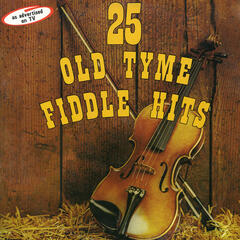 25 Old Tyme Fiddle Hits