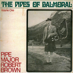 The Pipes of Balmoral - Vol. 1
