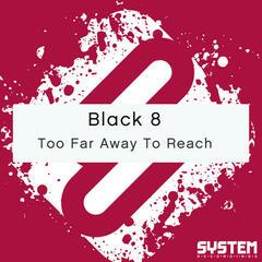 Too Far Away To Reach - Single