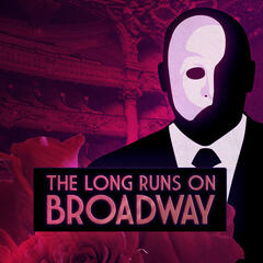 The Long Runs On Broadway