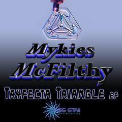 Mykies Mcfilthy - Tryfecta triangle EP