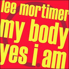 My Body / Yes I Am
