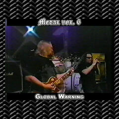 Metal Vol. 6: Global Warning
